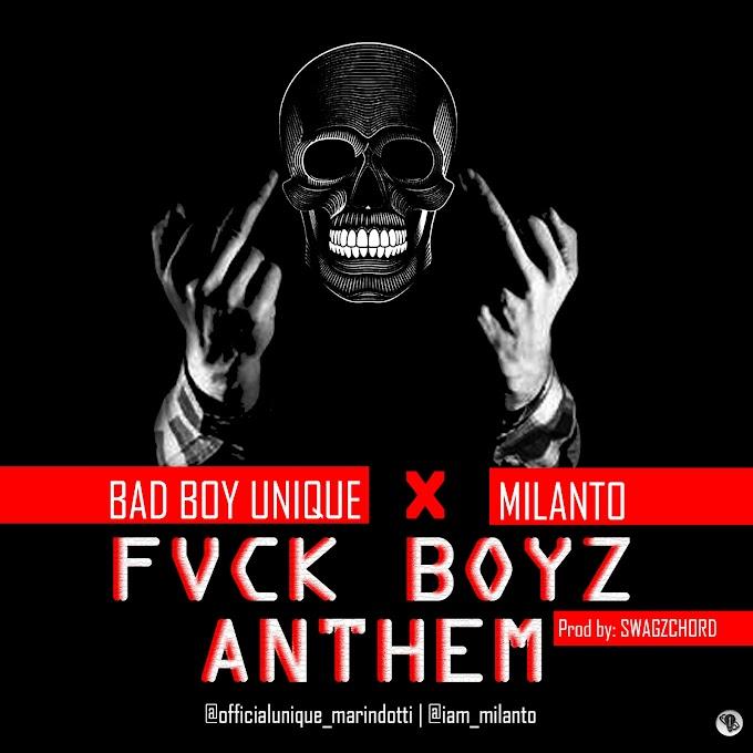 MP3 Download; FVCK BOYZ ANTHEM - UNIQUE MARINDOTTI ft MILANTO