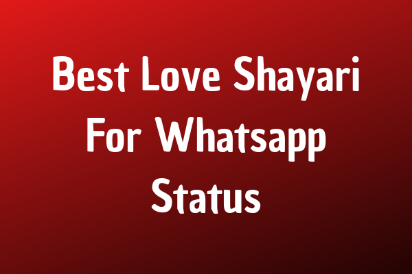 Best Love Shayari For Whatsapp Status
