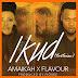 Amaikah Ft. Flavour - Ikud  (New Audio + Video) | Download Fast