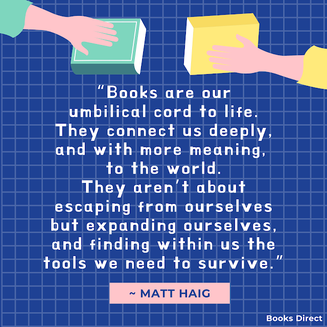 """Books are our umbilical cord to life. They connect us deeply, and with more meaning, to the world. They aren't about escaping from ourselves but expanding ourselves, and finding within us the tools we need to survive."" ~ Matt Haig"