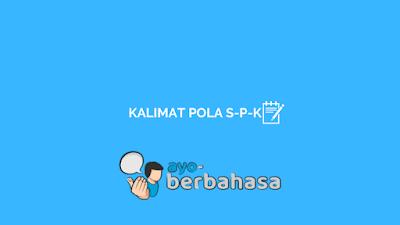 contoh kalimat berpola S-P-K