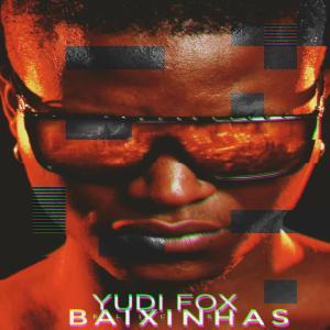 Yudi Fox - Baixinhas download 2019