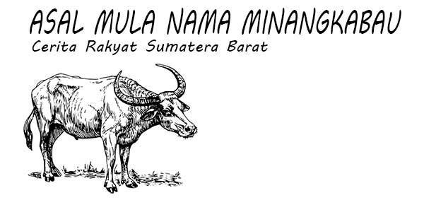 Asal Mula Nama Minangkabau