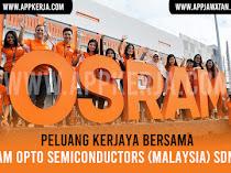 Jawatan Kosong di OSRAM Opto Semiconductors (Malaysia) Sdn Bhd