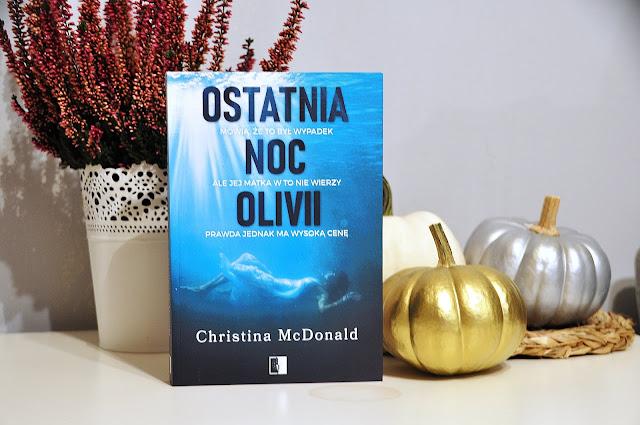 """""""Ostatnia noc Olivii"""" - Christina McDonald"""