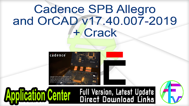 Cadence SPB Allegro and OrCAD v17.40.007-2019 + Crack