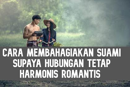 Cara Membahagiakan Suami Supaya Hubungan Tetap Harmonis Romantis