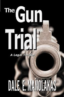 The Gun Trial - attack on the Second Amendment and deadly trial against gun sellers by Dale E. Manolakas