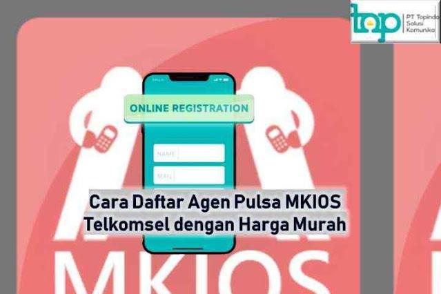 Cara Daftar Agen Pulsa MKIOS Telkomsel dengan Harga Murah