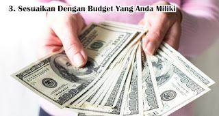 Sesuaikan Dengan Budget Yang Anda Miliki