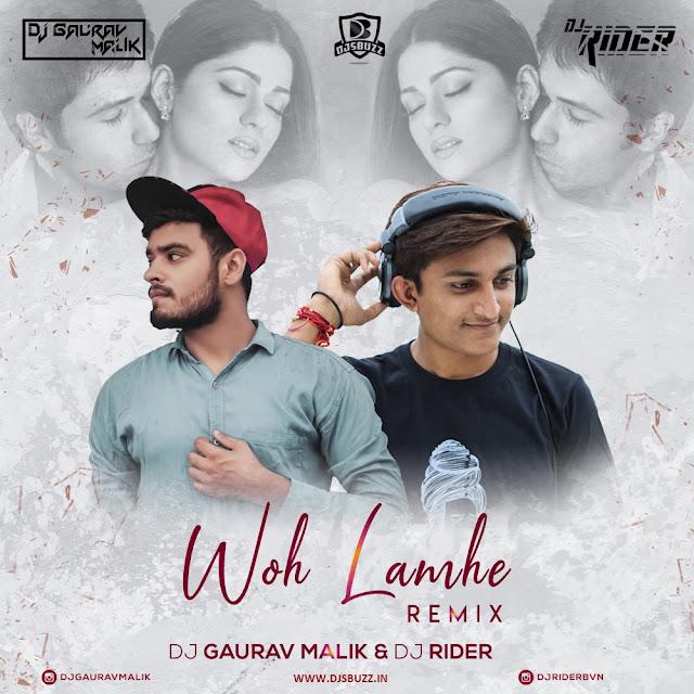 Woh Lamhe (Remix) – DJ Gaurav Malik x DJ Rider