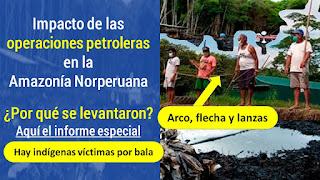 Impacto de las  operaciones petroleras  en la  Amazonía Norperuana  Por qué se levantaron