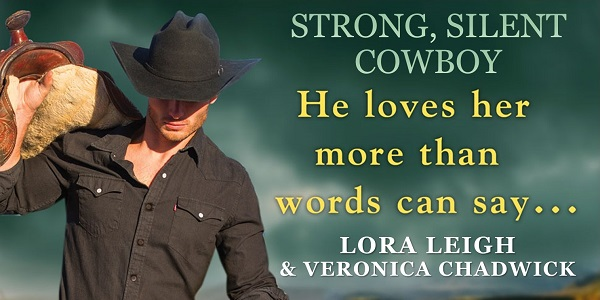 Strong, Silent Cowboy. He loves her more than words can say... Lora Leigh & Veronica Chadwick.