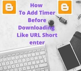 How To Add Timer Before Downloading URL Shortener Website