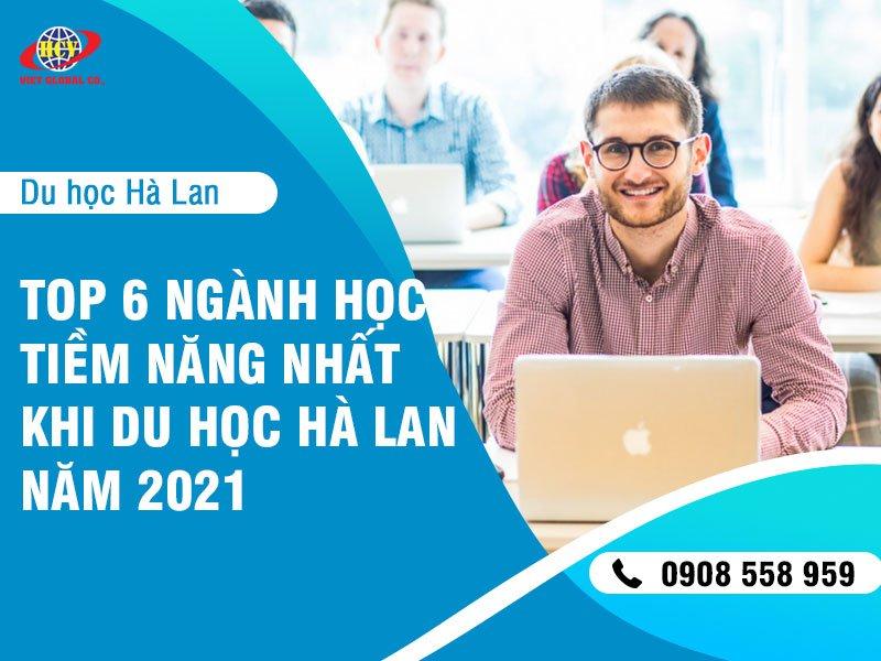 Du học Hà Lan: Top 6 ngành học tiềm năng nhất khi du học Hà Lan năm 2021