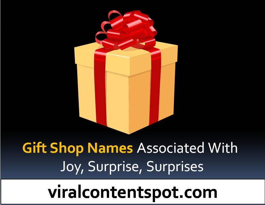 Gift Shop Names associated with joy, surprise, surprises,
