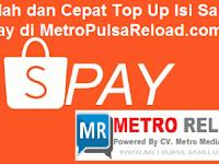 Cara Mudah dan Cepat Top Up Isi Saldo Shopeepay di Metro Reload
