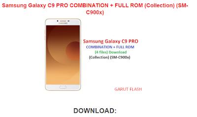 FRP Samsung Galaxy C9 PRO (SM-C900x) COMBINATION + FULL FIRMWARE