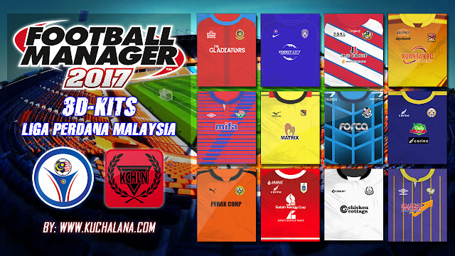 Liga Perdana Malaysia 3D Kits for Football Manager 2017
