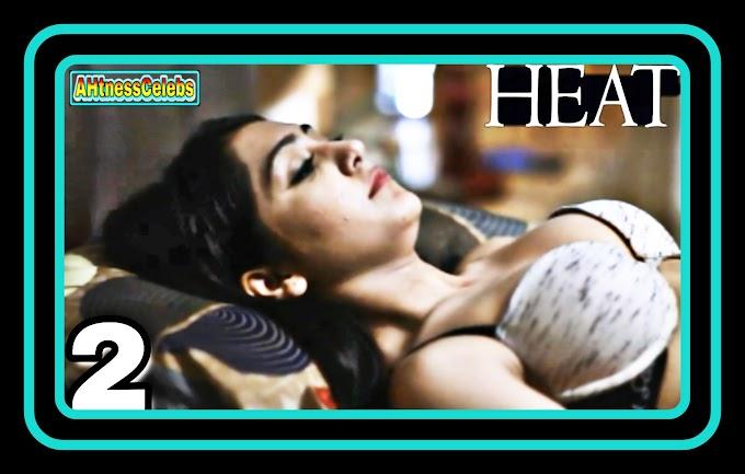 Heat (2021) - Dosti Cinema Hindi Hot Web Series (S01E02)