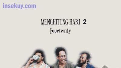 Lirik Lagu Menghitung Hari 2 - ( Fourtwnty )