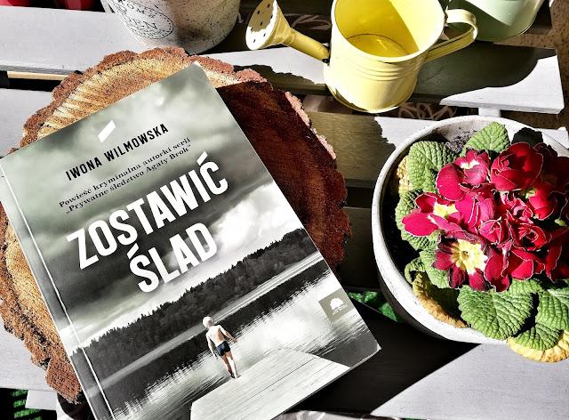 Książka na wieczór: Zostawić ślad- Iwona Wilmowska