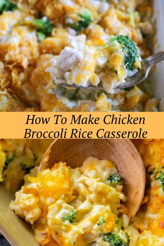 How To Make Chicken Broccoli Rice Casserole