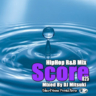 HipHop R&B Mix Score 025 Mixed By DJ Mitsuki
