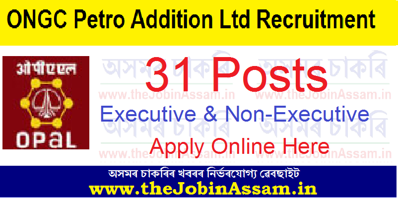 ONGC Petro Addition Ltd (OPAL) Recruitment 2021: 31 Executive And Non-Executive Vacancy