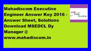 Mahadiscom Executive Engineer Answer Key 2016 - Answer Sheet, Solutions Download MSEDCL Dy Manager @ www.mahadiscom.in