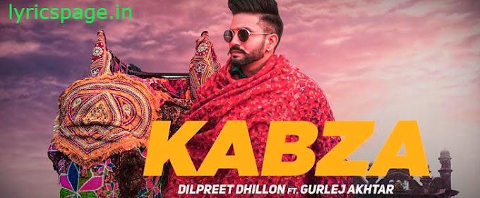 Kabza Lyrics - Dilpreet Dhillon | Ft. Gurlej Akhtar