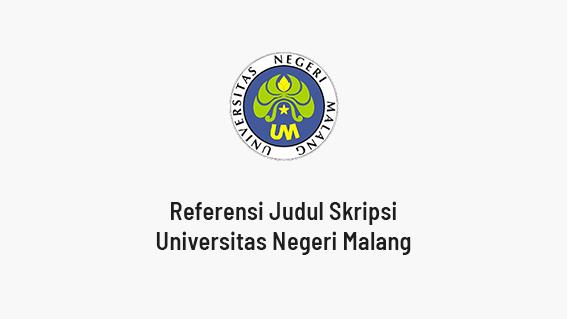 Kumpulan Contoh Judul Skripsi Universitas Negeri Malang