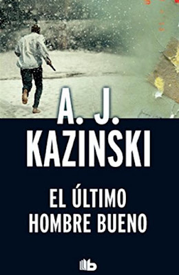 El último hombre bueno - A. J. Kazinski (2011)