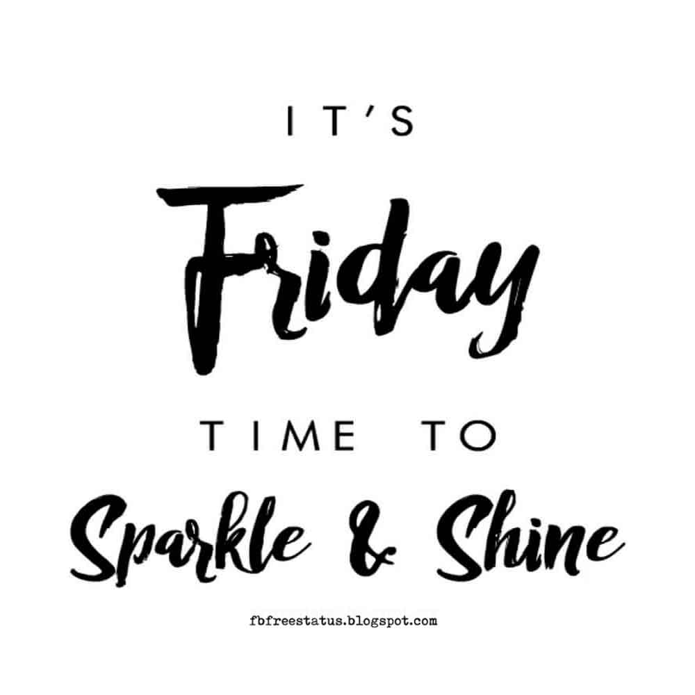 It's Friday, time to sparkle and shine.