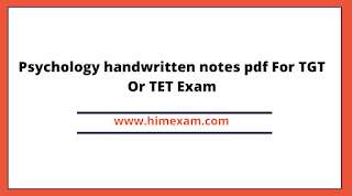 Psychology handwritten notes pdf For TGT Or TET Exam