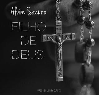 Alvim Sacuro – Filho de Deus (feat. Lacondia) ( 2019 ) [DOWNLOAD]