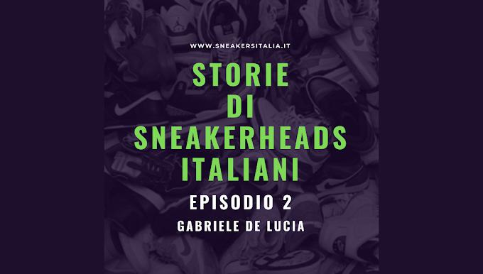 Storie di Sneakerheads Italiani - EP 2 - Gabriele De Lucia
