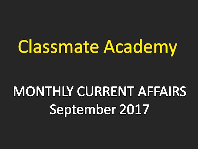 Classmate Academy Gandhinagar Current Affairs Monthly - September 2017