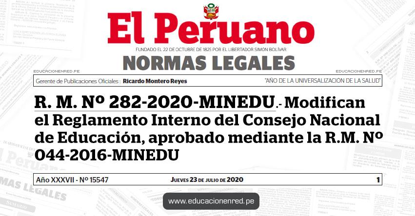 R. M. Nº 282-2020-MINEDU.- Modifican el Reglamento Interno del Consejo Nacional de Educación, aprobado mediante la R.M. Nº 044-2016-MINEDU