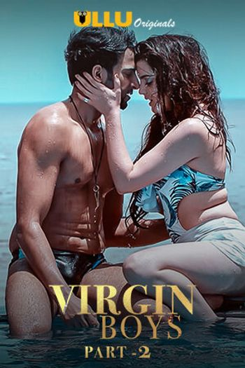 [18+] Virgin Boys (Part 2) Hindi WEB-DL 720p & 480p HD | ULLU  Download & Watch Online Free