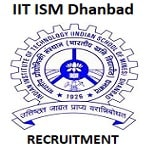 IIT(ISM) Dhanbad Non Teaching Recruitment 2019