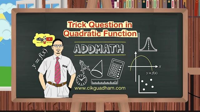 Trick Question in Quadratic Function (AddMath SPM)