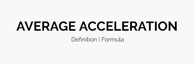 Average Acceleration Formula | Definition with Examples