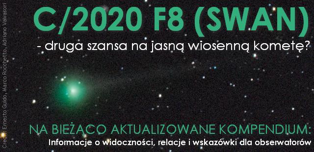 C/2020 F8 (SWAN) - druga szansa na jasną wiosenną kometę?