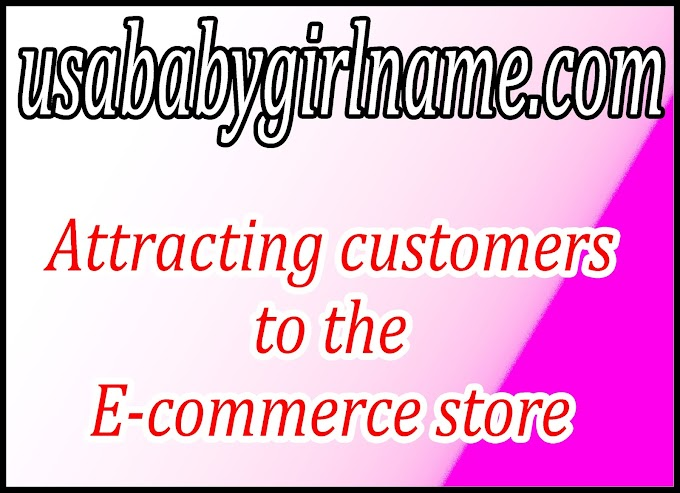 Attracting customers to the E-commerce store