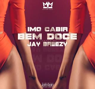 BAIXAR MP3 | Imo Cabir - Bem Doce (feat. Jay Breezy) | 2019