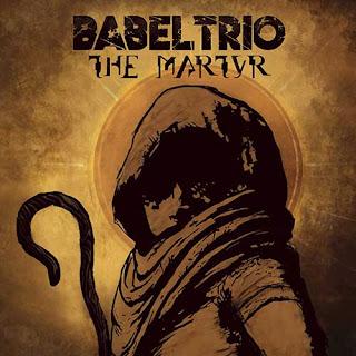 """Ο δίσκος των Babel Trio """"The Martyr"""""""