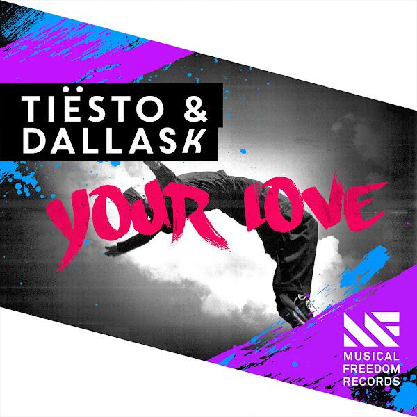 Tiësto & DallasK - Your Love - Single Cover