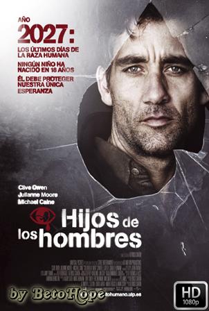 Hijos De Los Hombres [1080p] [Latino-Ingles] [MEGA]