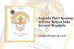 Legenda Putri Kemang si Cerita Rakyat Suku Serawai Bengkulu